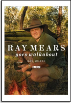 Ray Mears: Ray Mears goes walkabout